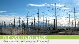 Feuer vom Himmel (1) – HAARP und die NSA