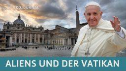 Aliens und der Vatikan | ExoJournal