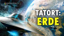 Tatort Erde: Ist Gott ein Alien?