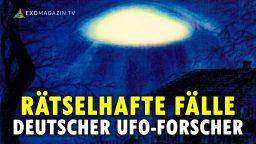 Rätselhafte Fälle deutscher UFO-Forscher