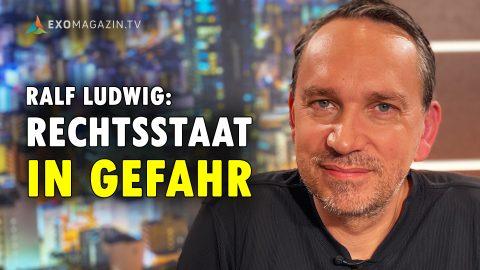 Ralf Ludwig - Der Rechtsstaat ist in Gefahr