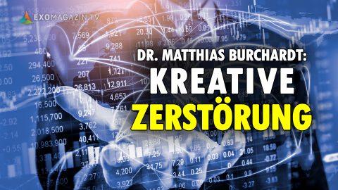 Kreative Zerstörung: Wie mit Schockstrategie Politik gemacht wird (Dr. Matthias Burchardt)