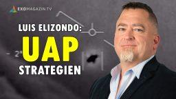 Luis Elizondo - UAP Strategien