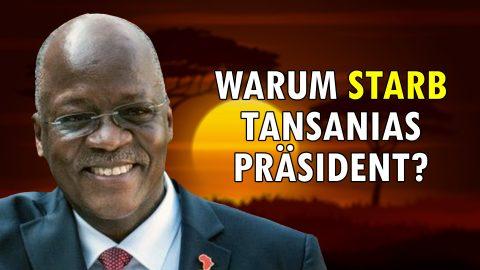 Warum starb Tansanias Präsident?