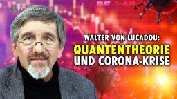 Walter von Lucadou - Quantentheorie und Corona-Krise