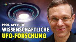 Galileo Projekt - Prof. Avi Loeb Wissenschaftliche UFO-Forschung
